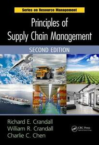Principles of Supply Chain Management - Richard E. Crandall,William Rick Crandall,Charlie C. Chen - cover