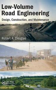 Low-Volume Road Engineering: Design, Construction, and Maintenance - Robert A. Douglas - cover