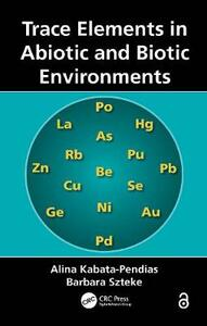 Trace Elements in Abiotic and Biotic Environments - Alina Kabata-Pendias,Barbara Szteke - cover