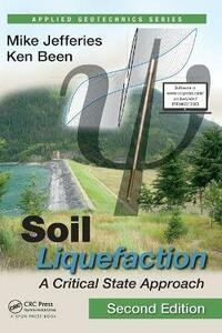 Soil Liquefaction: A Critical State Approach, Second Edition - Mike Jefferies,Ken Been - cover
