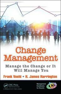 Change Management: Manage the Change or It Will Manage You - Frank Voehl,H. James Harrington - cover
