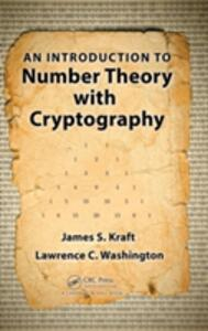 An Introduction to Number Theory with Cryptography - James S. Kraft,Lawrence C. Washington - cover