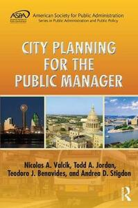 City Planning for the Public Manager - Nicolas A. Valcik,Todd Jordan,Teodoro J. Benavides - cover