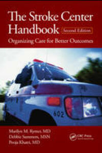 The Stroke Center Handbook: Organizing Care for Better Outcomes, Second Edition - Marilyn M. Rymer,Debbie Summers,Pooja Khatri - cover