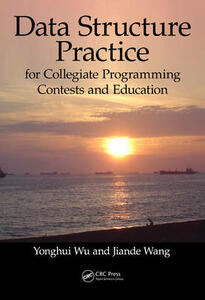 Data Structure Practice: for Collegiate Programming Contests and Education - Yonghui Wu,Jiande Wang - cover