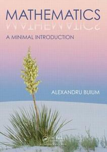 Mathematics: A Minimal Introduction - Alexandru Buium - cover