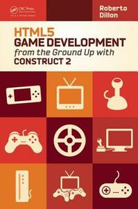 HTML5 Game Development from the Ground Up with Construct 2 - Roberto Dillon - cover