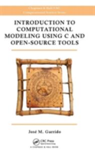 Introduction to Computational Modeling Using C and Open-Source Tools - Jose M. Garrido - cover