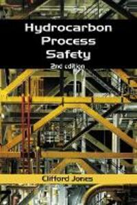 Hydrocarbon Process Safety, Second Edition - Clifford Jones - cover