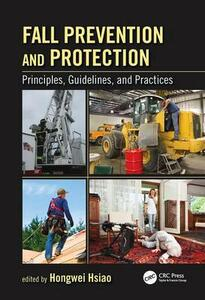 Fall Prevention and Protection: Principles, Guidelines, and Practices - cover