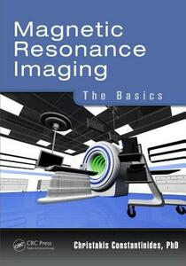Magnetic Resonance Imaging: The Basics - Christakis Constantinides - cover