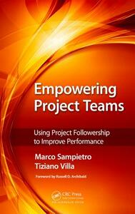 Empowering Project Teams: Using Project Followership to Improve Performance - Marco Sampietro,Tiziano Villa - cover
