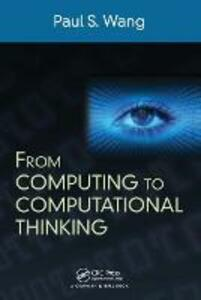 From Computing to Computational Thinking - Paul S. Wang - cover
