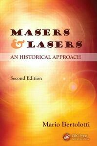 Masers and Lasers: An Historical Approach - Mario Bertolotti - cover