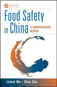 Food Safety in China: A Comprehensive Review - Linhai Wu,Dian Zhu - cover