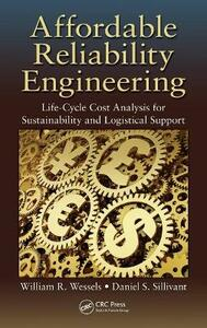 Affordable Reliability Engineering: Life-Cycle Cost Analysis for Sustainability & Logistical Support - William R. Wessels,Daniel Sillivant - cover