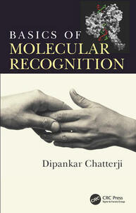 Basics of Molecular Recognition - Dipankar Chatterji - cover