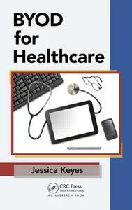BYOD for Healthcare - Jessica Keyes - cover