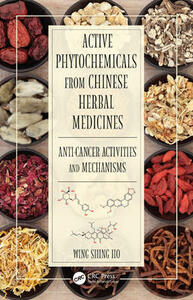 Active Phytochemicals from Chinese Herbal Medicines: Anti-Cancer Activities and Mechanisms - Wing Shing Ho - cover