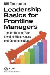 Leadership Basics for Frontline Managers: Tips for Raising Your Level of Effectiveness and Communication - Bill Templeman - cover