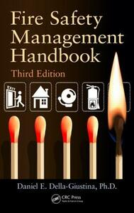 Fire Safety Management Handbook, Third Edition - Daniel E. Della-Giustina - cover