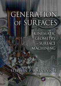 Generation of Surfaces: Kinematic Geometry of Surface Machining - Stephen P. Radzevich - cover