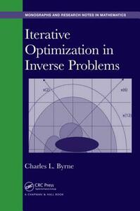 Iterative Optimization in Inverse Problems - Charles L. Byrne - cover