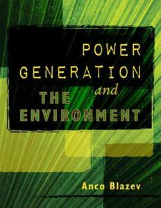 Power Generation and the Environment - Anco S. Blazev - cover