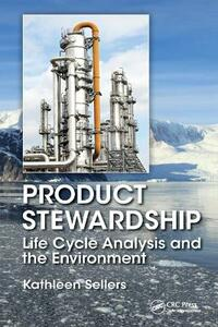 Product Stewardship: Life Cycle Analysis and the Environment - Kathleen Sellers - cover