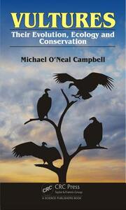 Vultures: Their Evolution, Ecology and Conservation - Michael O'Neal Campbell - cover
