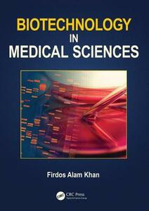 Biotechnology in Medical Sciences - Firdos Alam Khan - cover