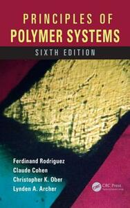 Principles of Polymer Systems - Ferdinand Rodriguez,Claude Cohen,Christopher K. Ober - cover