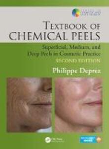 Textbook of Chemical Peels: Superficial, Medium, and Deep Peels in Cosmetic Practice - Philippe Deprez,Philippe Deprez - cover