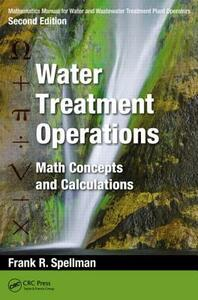 Mathematics Manual for Water and Wastewater Treatment Plant Operators: Water Treatment Operations: Math Concepts and Calculations - Frank R. Spellman - cover