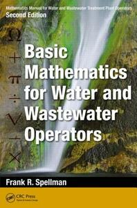 Mathematics Manual for Water and Wastewater Treatment Plant Operators: Basic Mathematics for Water and Wastewater Operators - Frank R. Spellman - cover