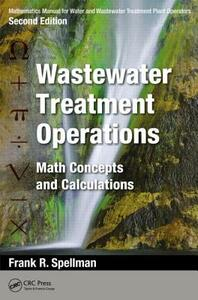 Mathematics Manual for Water and Wastewater Treatment Plant Operators, Second Edition: Wastewater Treatment Operations: Math Concepts and Calculations - Frank R. Spellman - cover