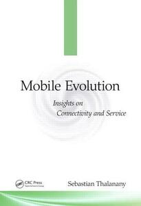 Mobile Evolution: Insights on Connectivity and Service - Sebastian Thalanany - cover