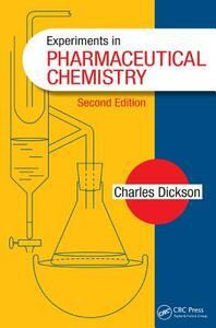 Experiments in Pharmaceutical Chemistry, Second Edition - Charles Dickson - cover