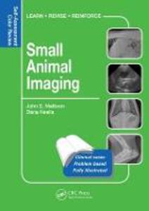 Small Animal Imaging: Self-Assessment Review - John S. Mattoon,Dana Neelis - cover