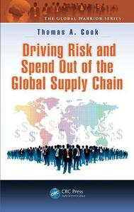 Driving Risk and Spend Out of the Global Supply Chain - Thomas A. Cook - cover