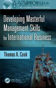 Developing Masterful Management Skills for International Business - Thomas A. Cook - cover