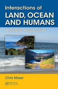 Interactions of Land, Ocean and Humans: A Global Perspective - Chris Maser - cover