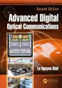 Advanced Digital Optical Communications, Second Edition - Le Nguyen Binh - cover