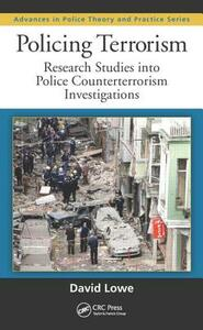 Policing Terrorism: Research Studies into Police Counterterrorism Investigations - David Lowe - cover