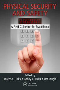 Physical Security and Safety: A Field Guide for the Practitioner - cover