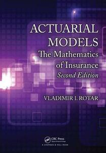 Actuarial Models: The Mathematics of Insurance, Second Edition - Vladimir I. Rotar - cover