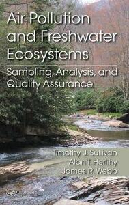 Air Pollution and Freshwater Ecosystems: Sampling, Analysis, and Quality Assurance - Timothy J. Sullivan,Alan T. Herlihy,James R. Webb - cover
