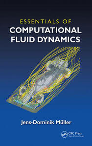 Essentials of Computational Fluid Dynamics - Jens-Dominik Mueller - cover