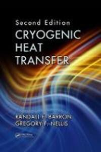 Cryogenic Heat Transfer - Randall F. Barron,Gregory F. Nellis - cover