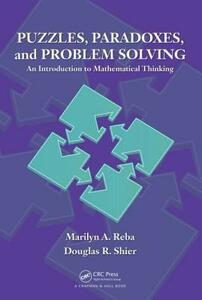Puzzles, Paradoxes, and Problem Solving: An Introduction to Mathematical Thinking - Marilyn A. Reba,Douglas R. Shier - cover